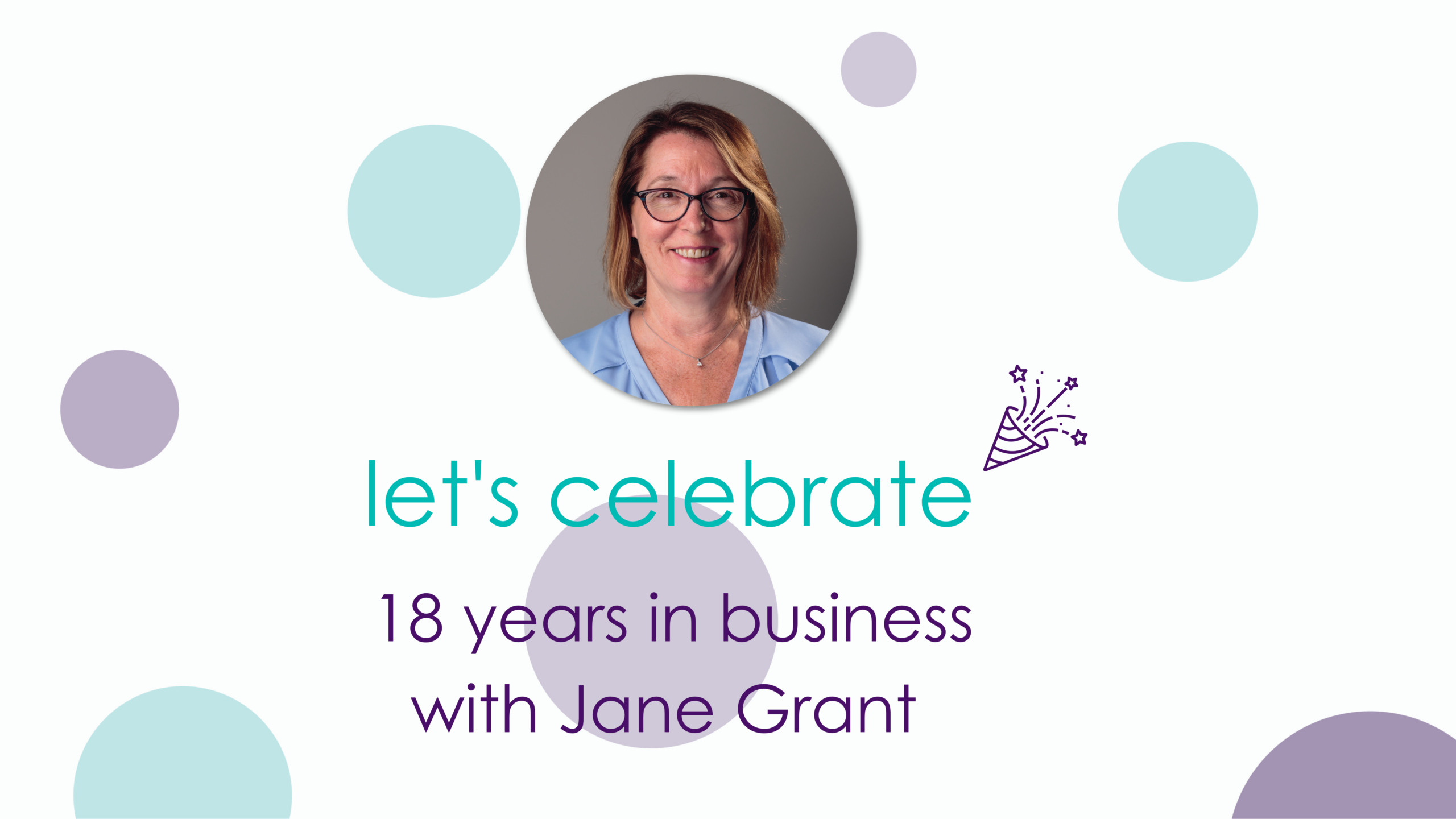 LET'S CELEBRATE 18 YEARS WITH JANE GRANT