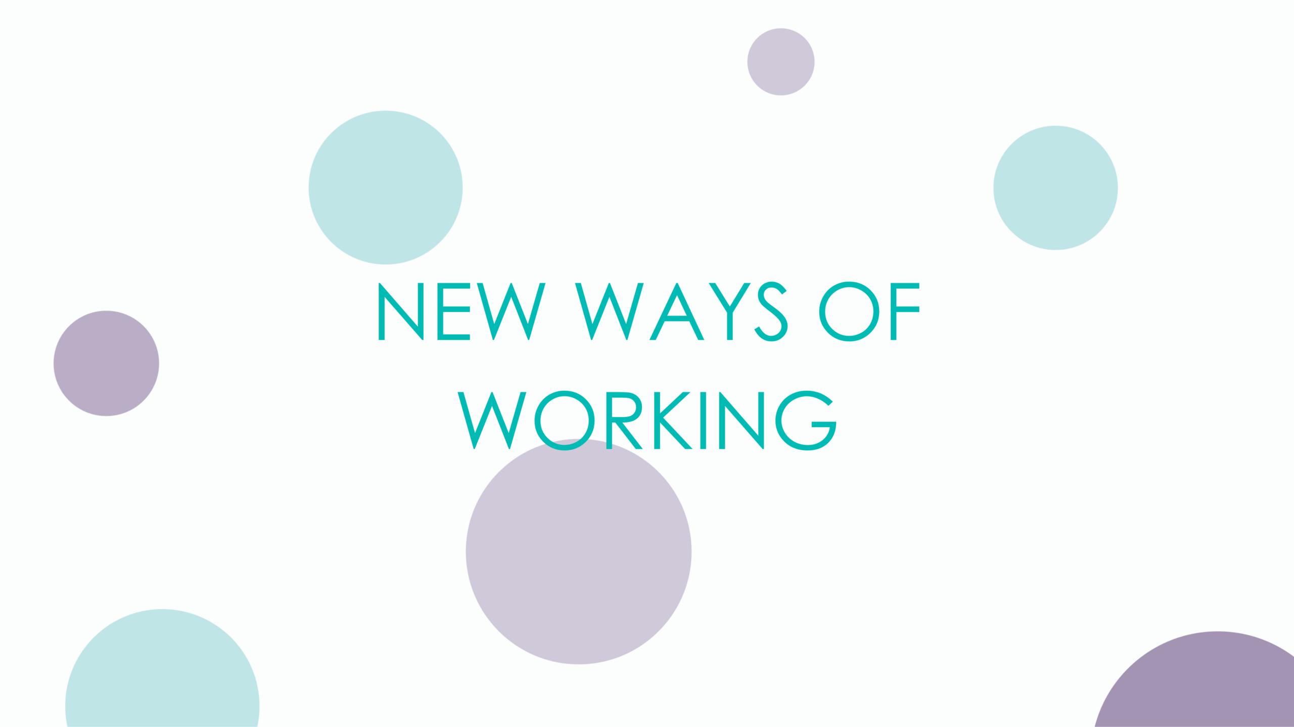 NEW WAYS OF WORKING