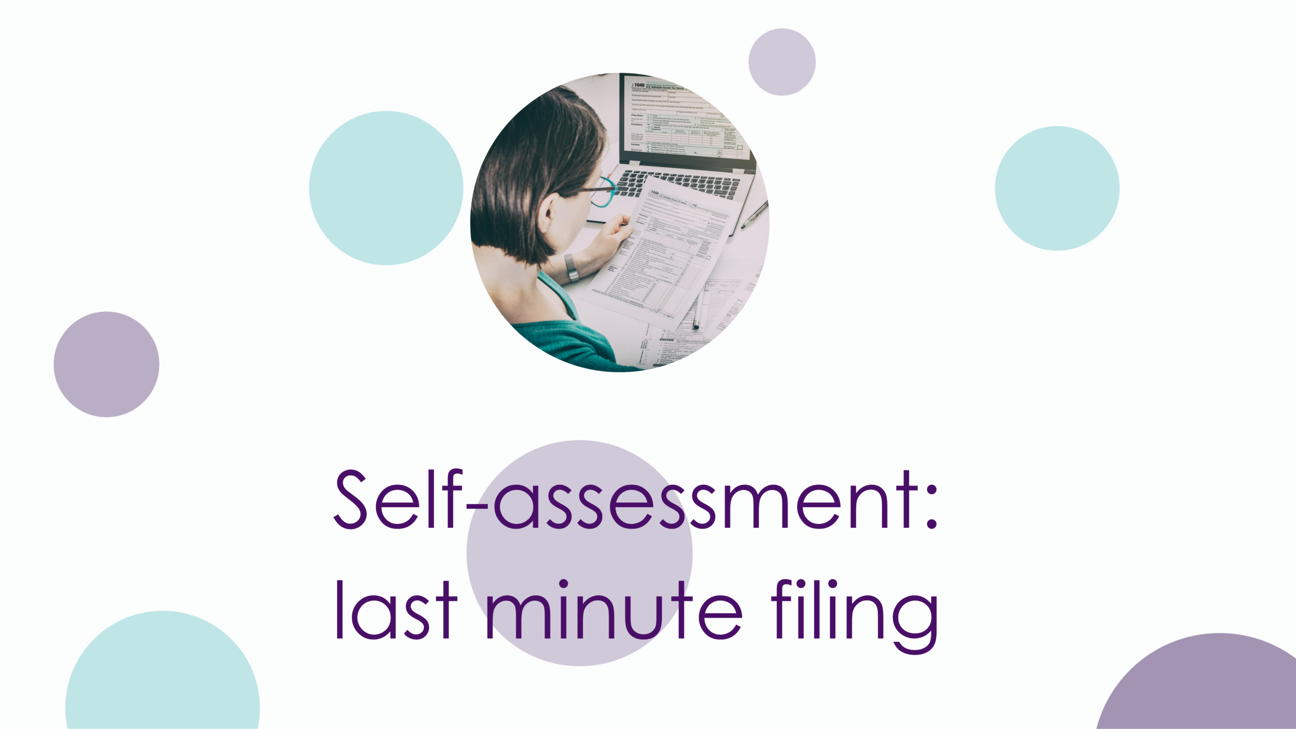 Self-assessment: what you need to know for last-minute filing