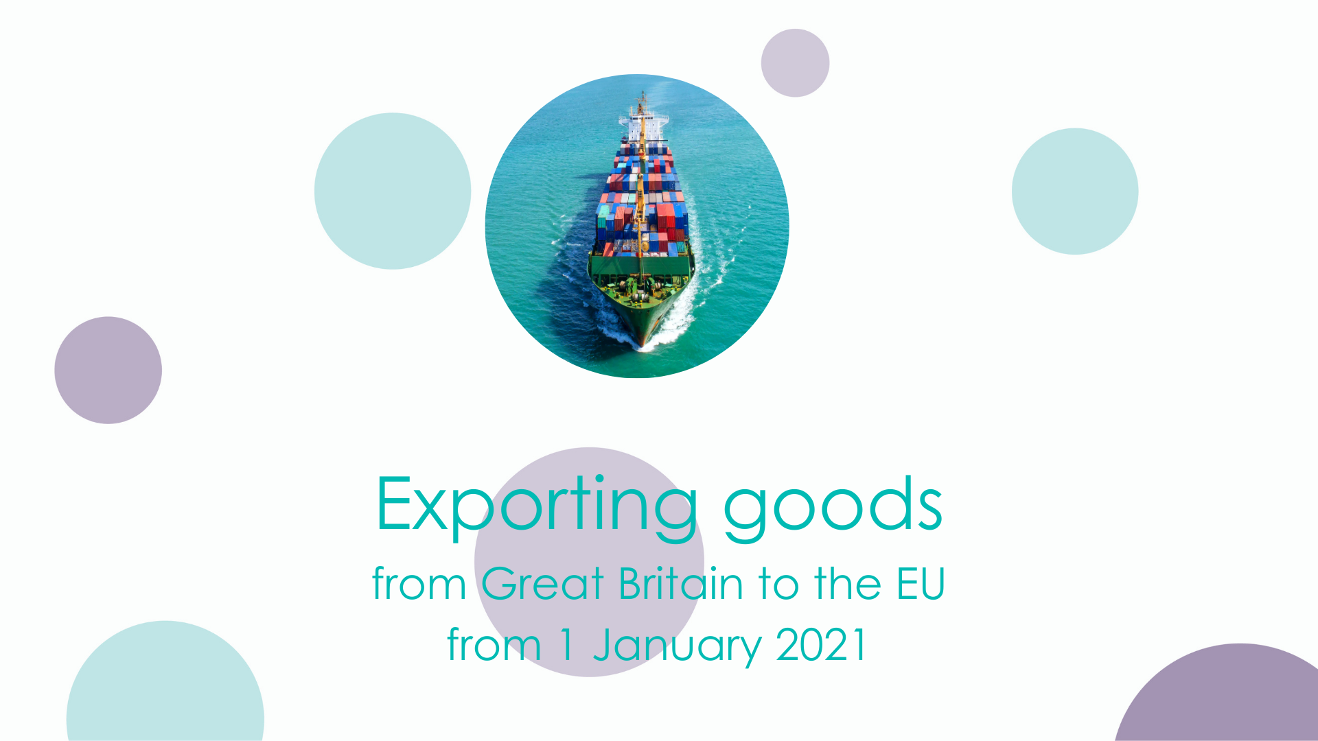 Exporting goods from Great Britain to the EU from 1 January 2021