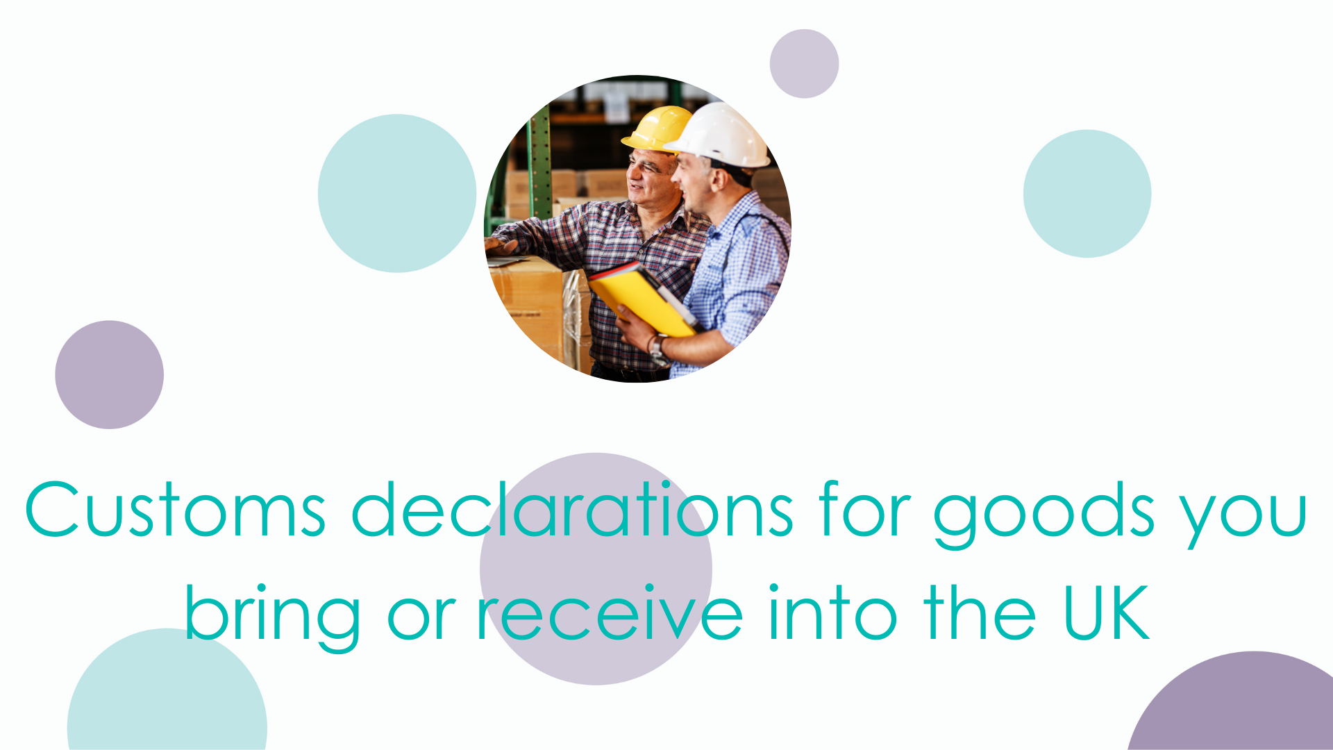 Customs declarations for goods you bring or receive into the UK