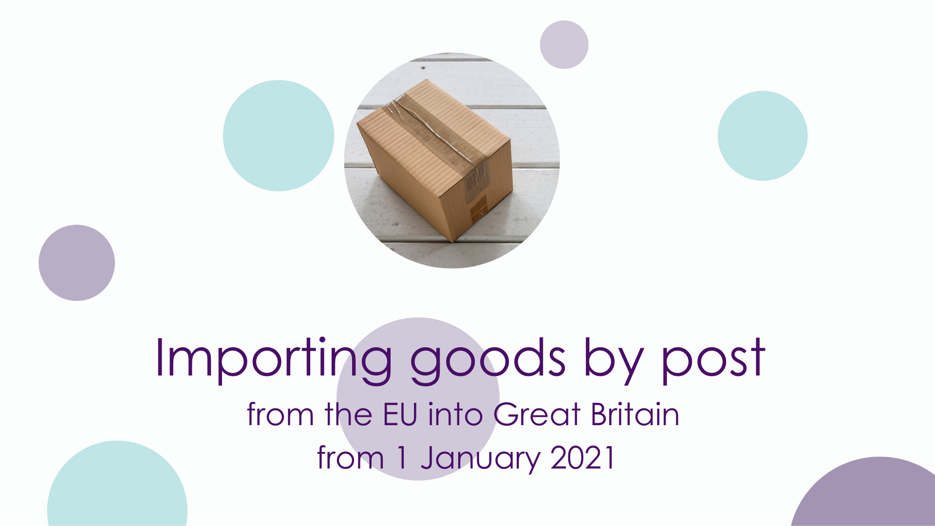 Importing goods by post (from the EU into Great Britain) from 1 January 2021