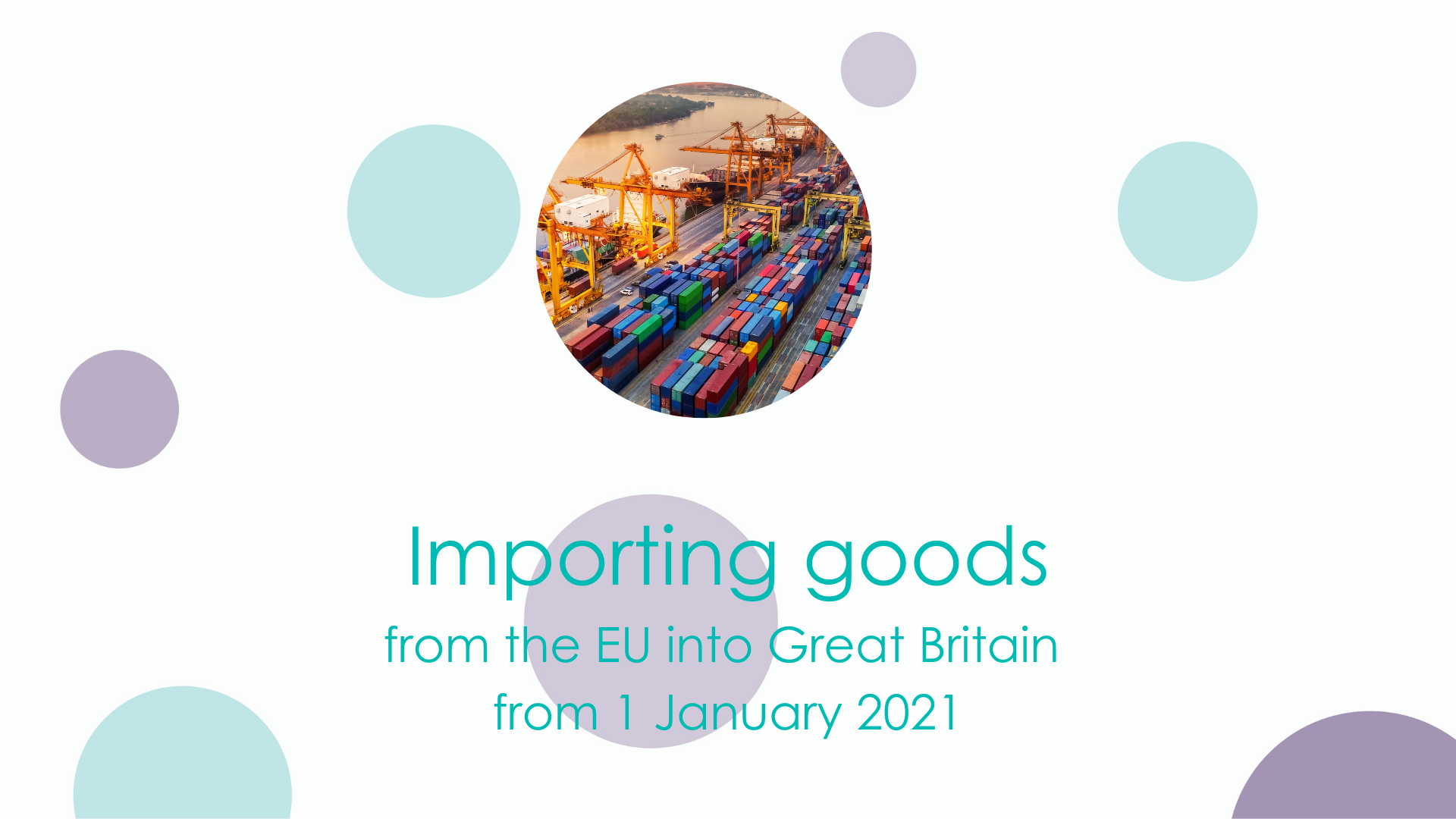 Importing goods from the EU to Great Britain from 1 January 2021