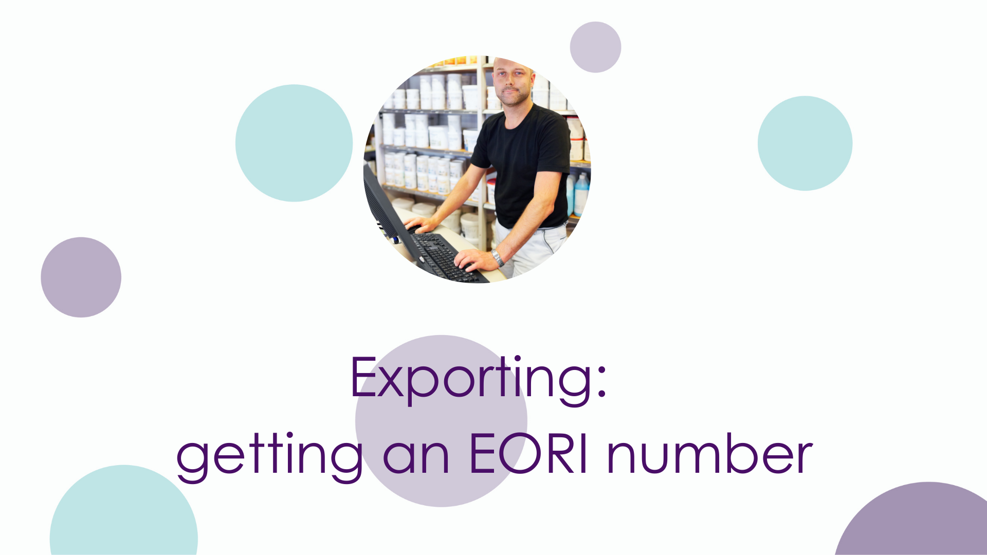 Exporting – getting an EORI number