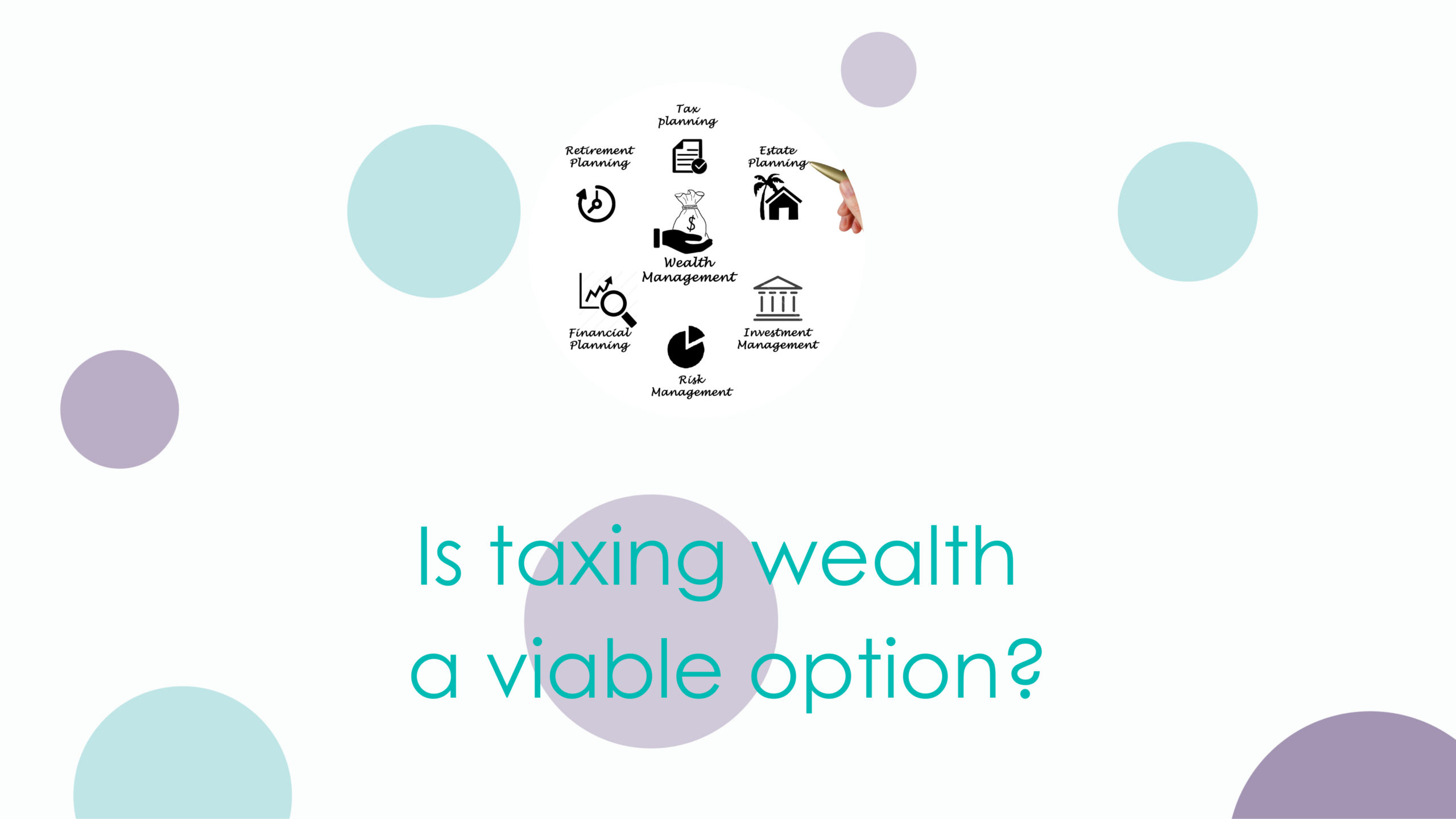 Taxing wealth – a viable option?
