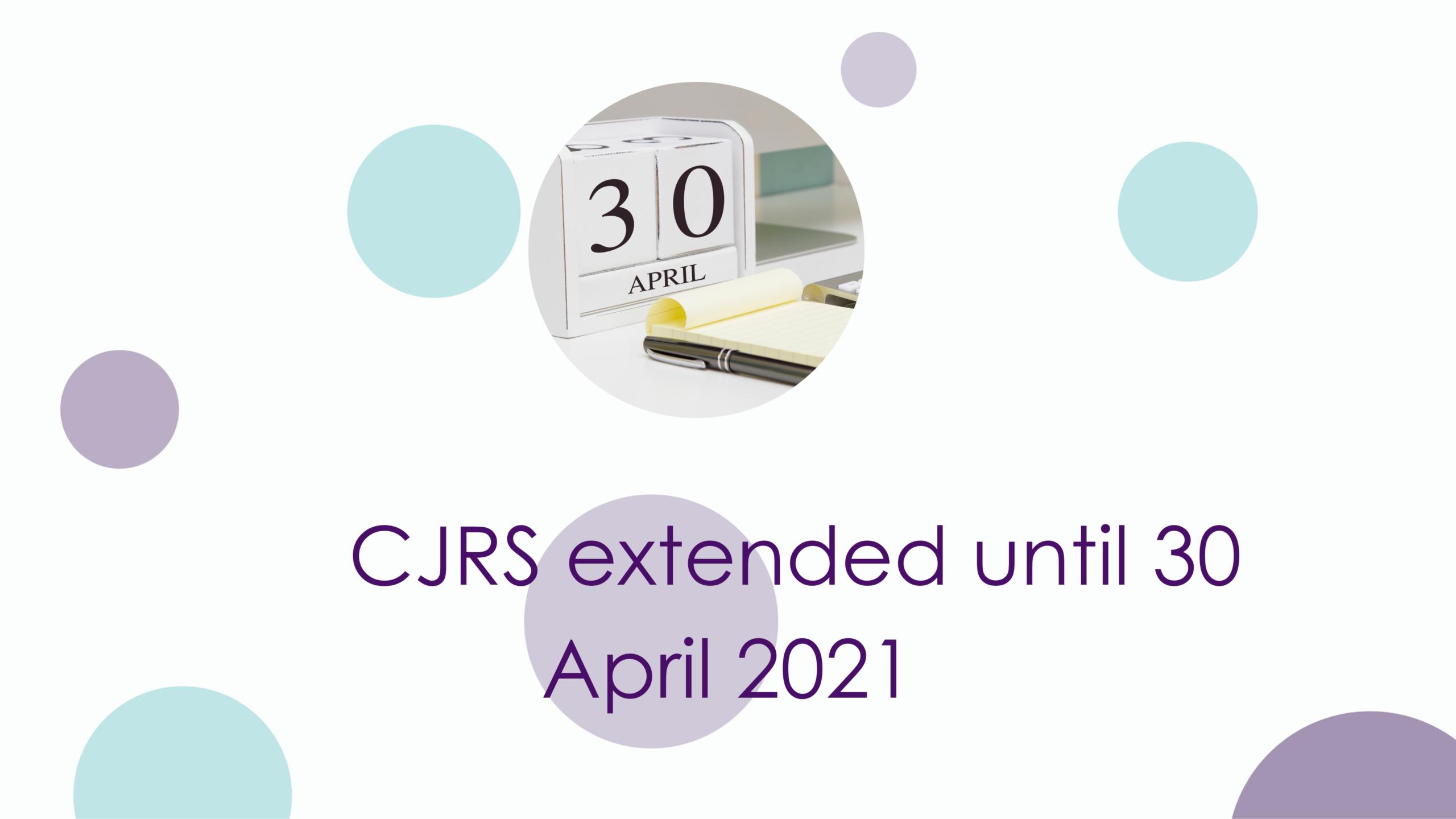 The Coronavirus Job Retention Scheme has been extended until 30 April 2021
