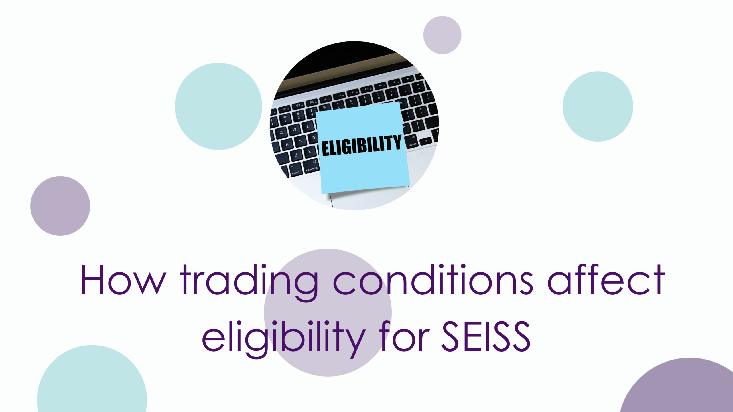 How trading conditions affect eligibility for the Self-Employment Income Support Scheme.