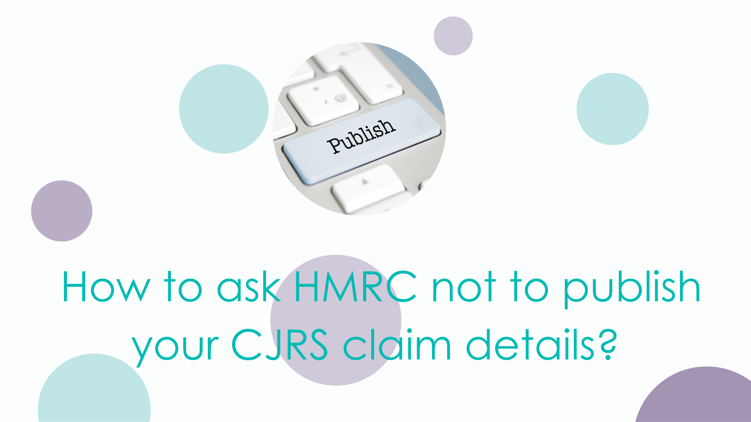 How to ask HMRC not to publish your CJRS claim details?