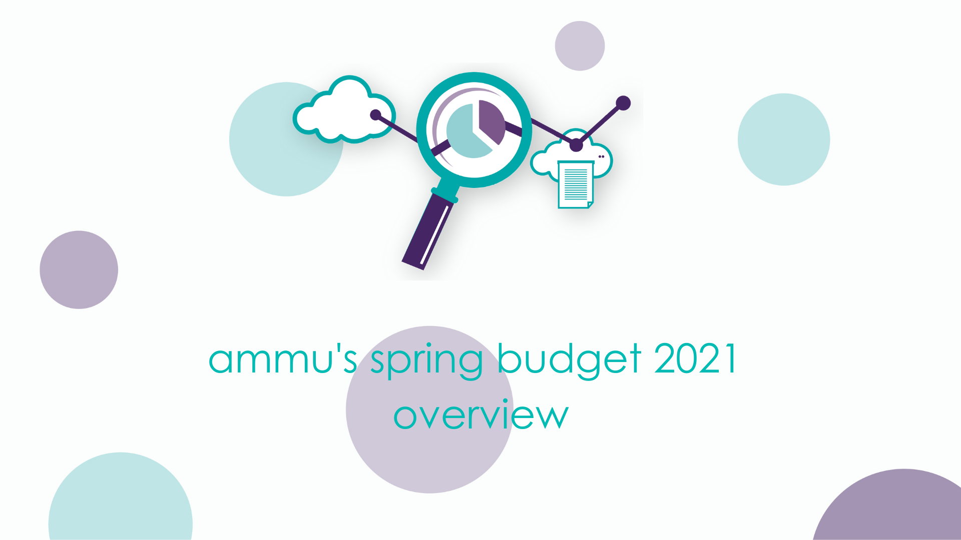 Ammu's overview of the Spring Budget