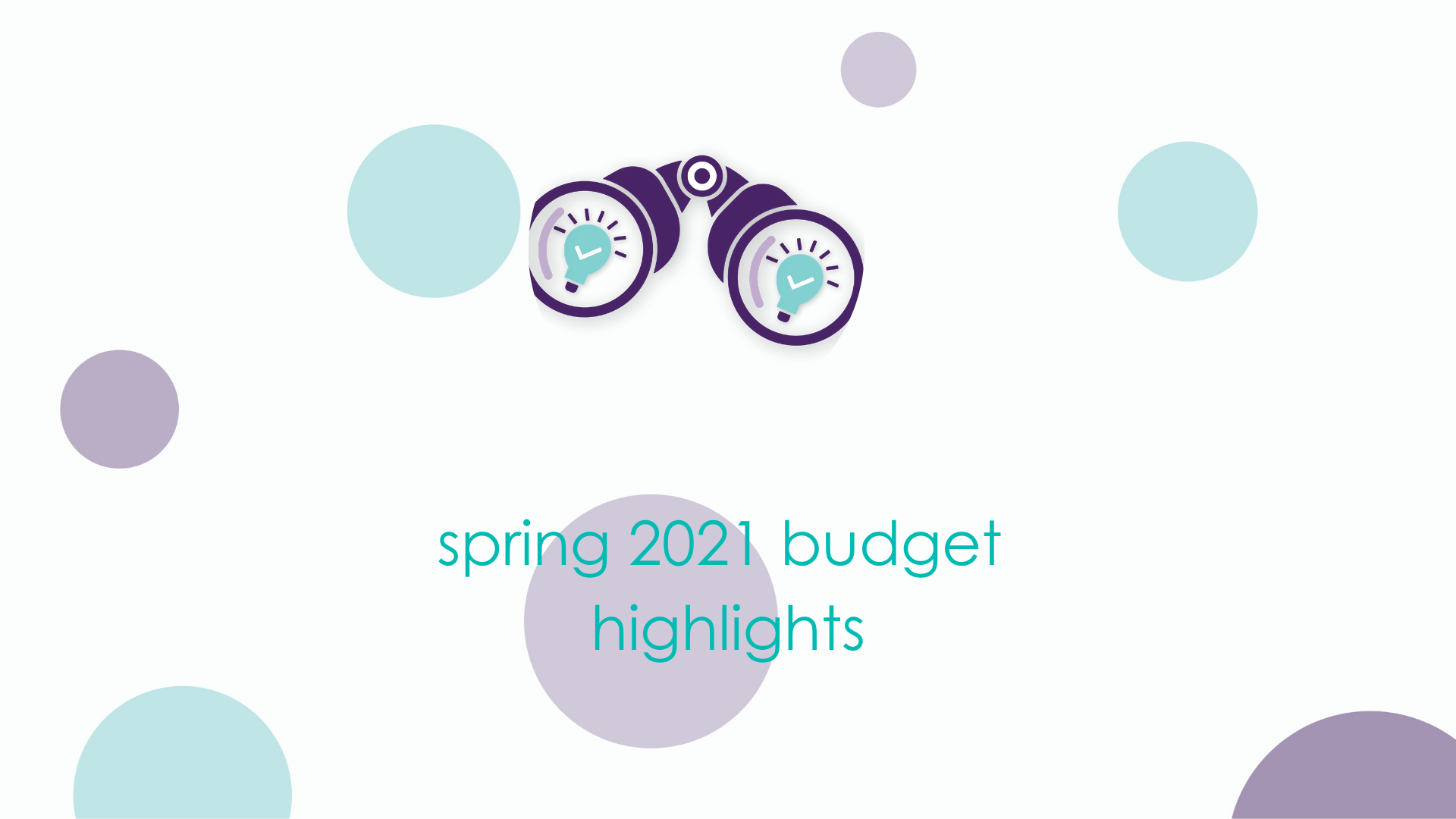 Key highlights from the Spring 2021 Budget