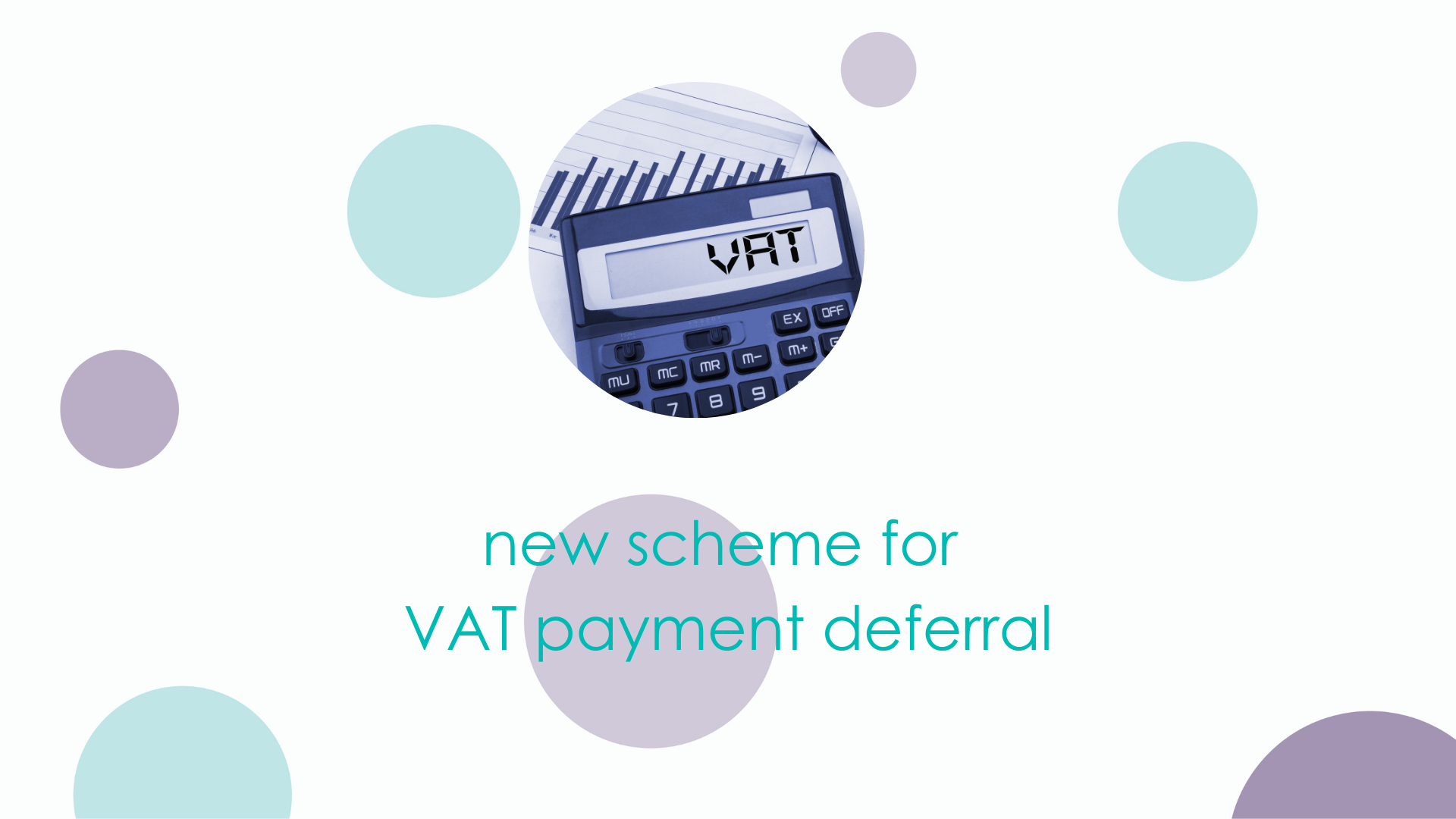VAT deferral: What you need to know about the new payment scheme