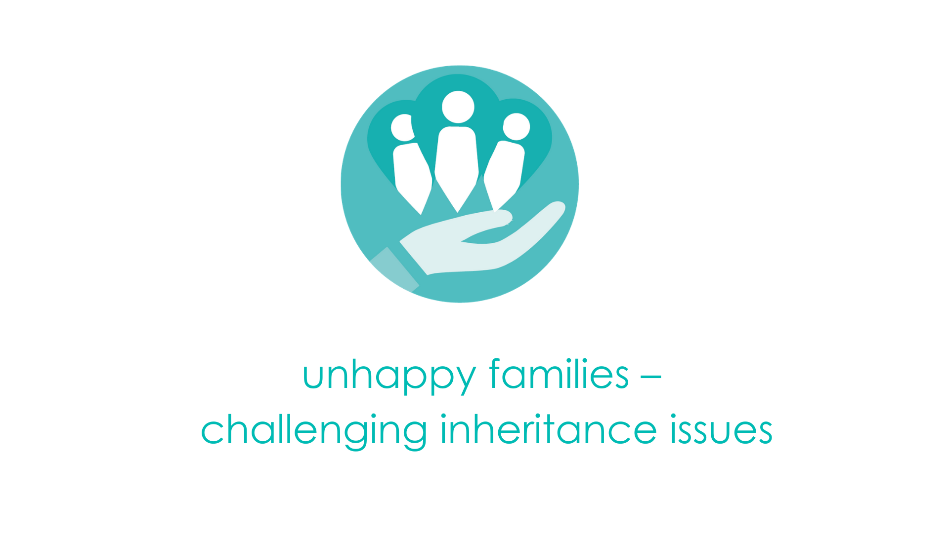 Unhappy families – challenging inheritance issues