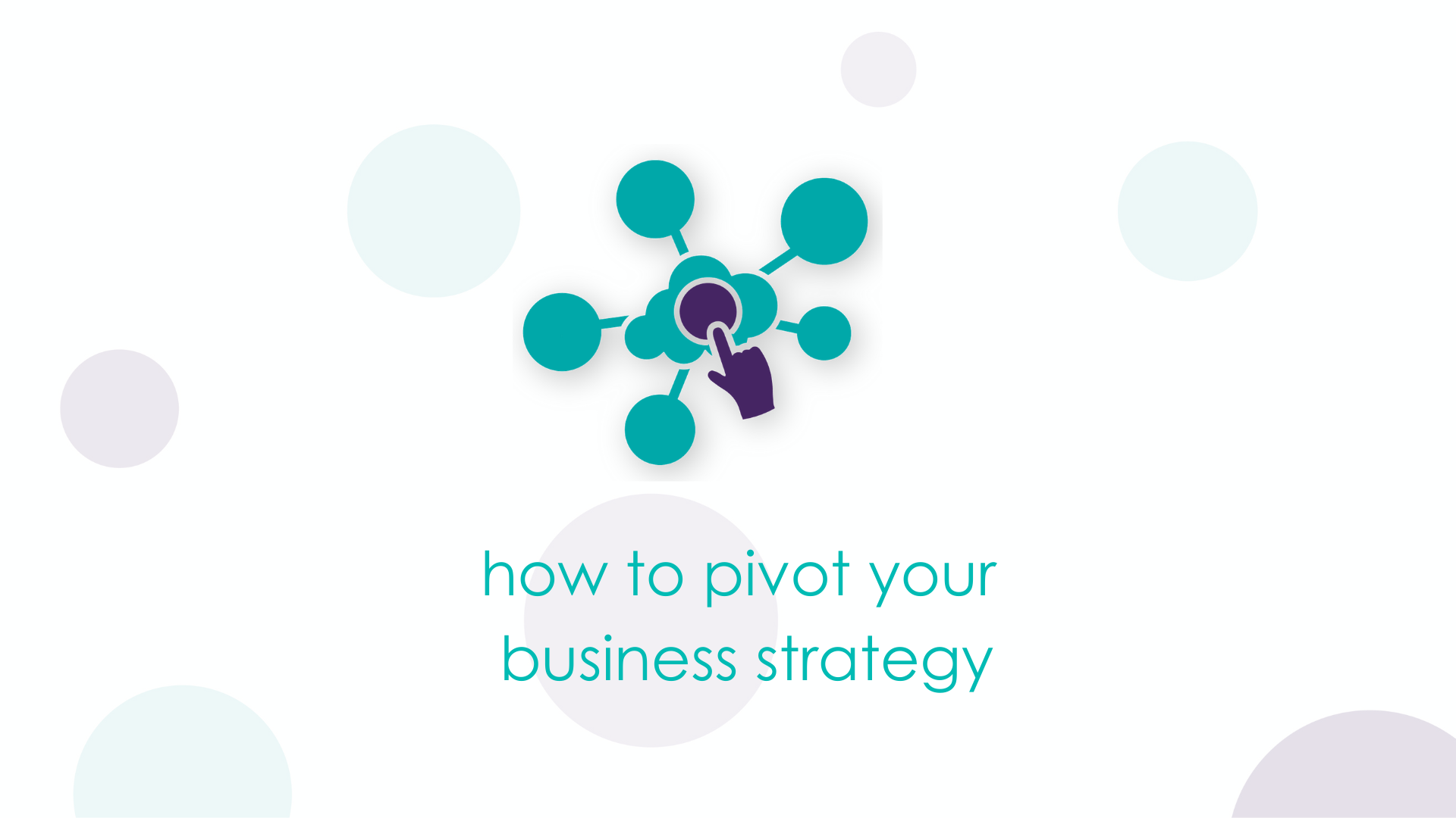 how to pivot your business strategy