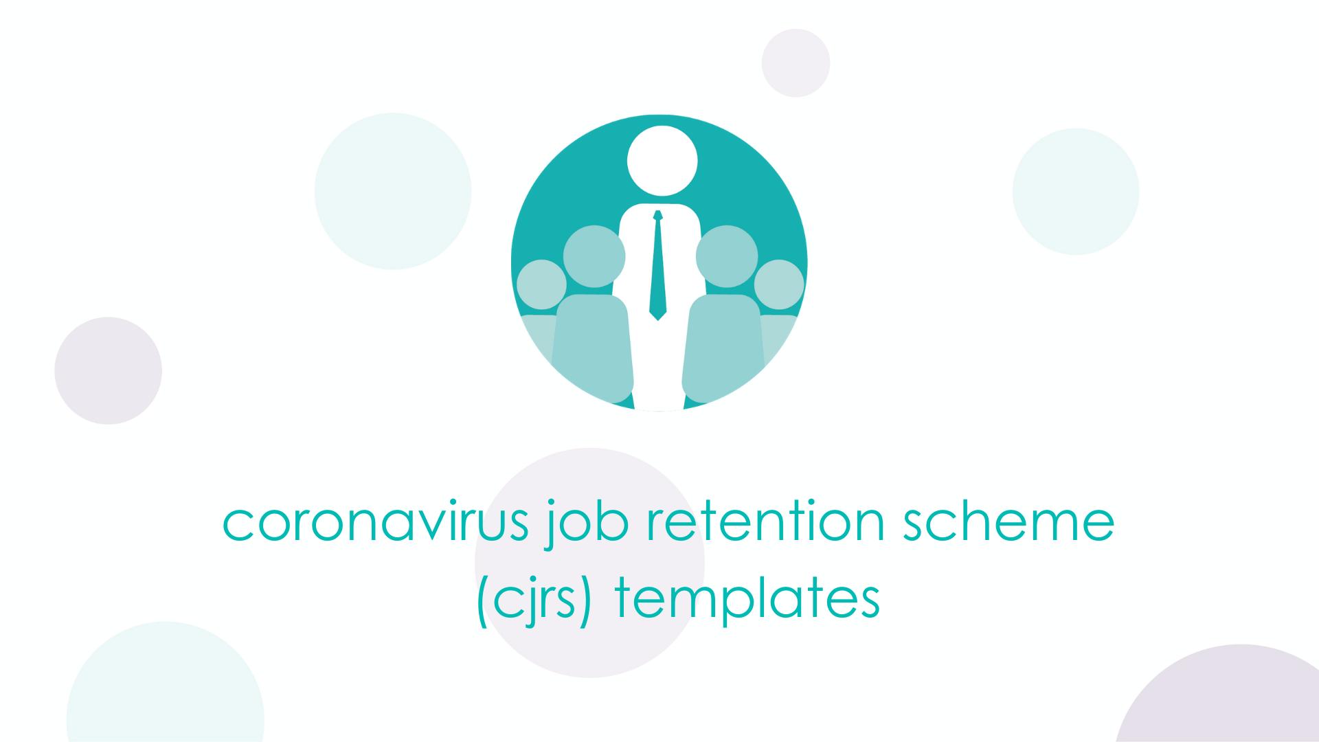 Coronavirus Job Retention Scheme (CJRS) templates