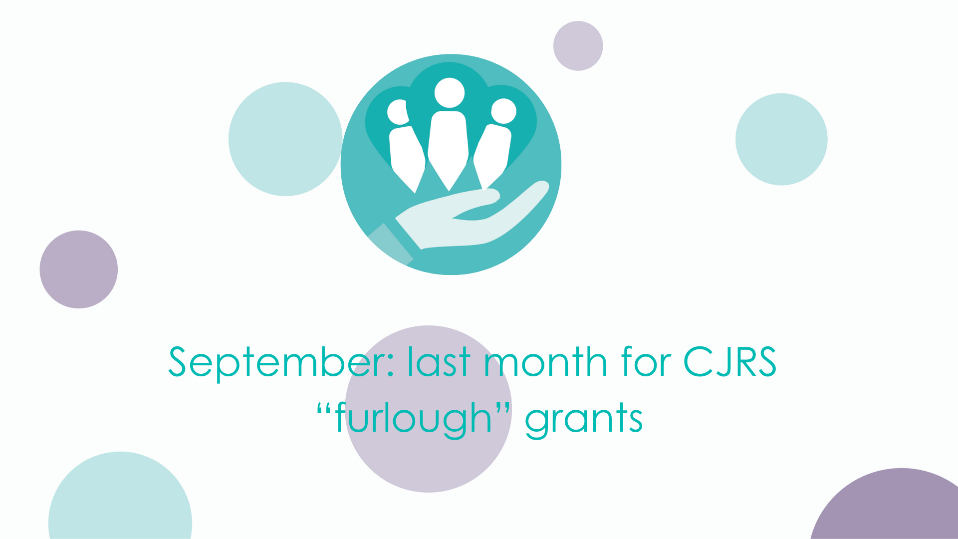 """SEPTEMBER IS THE LAST MONTH FOR CJRS """"FURLOUGH"""" GRANTS"""