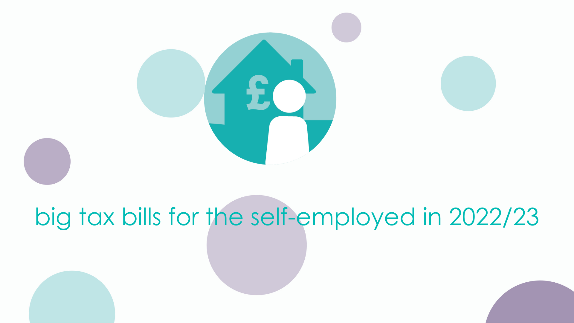 big tax bills for the self-employed in 2022/23