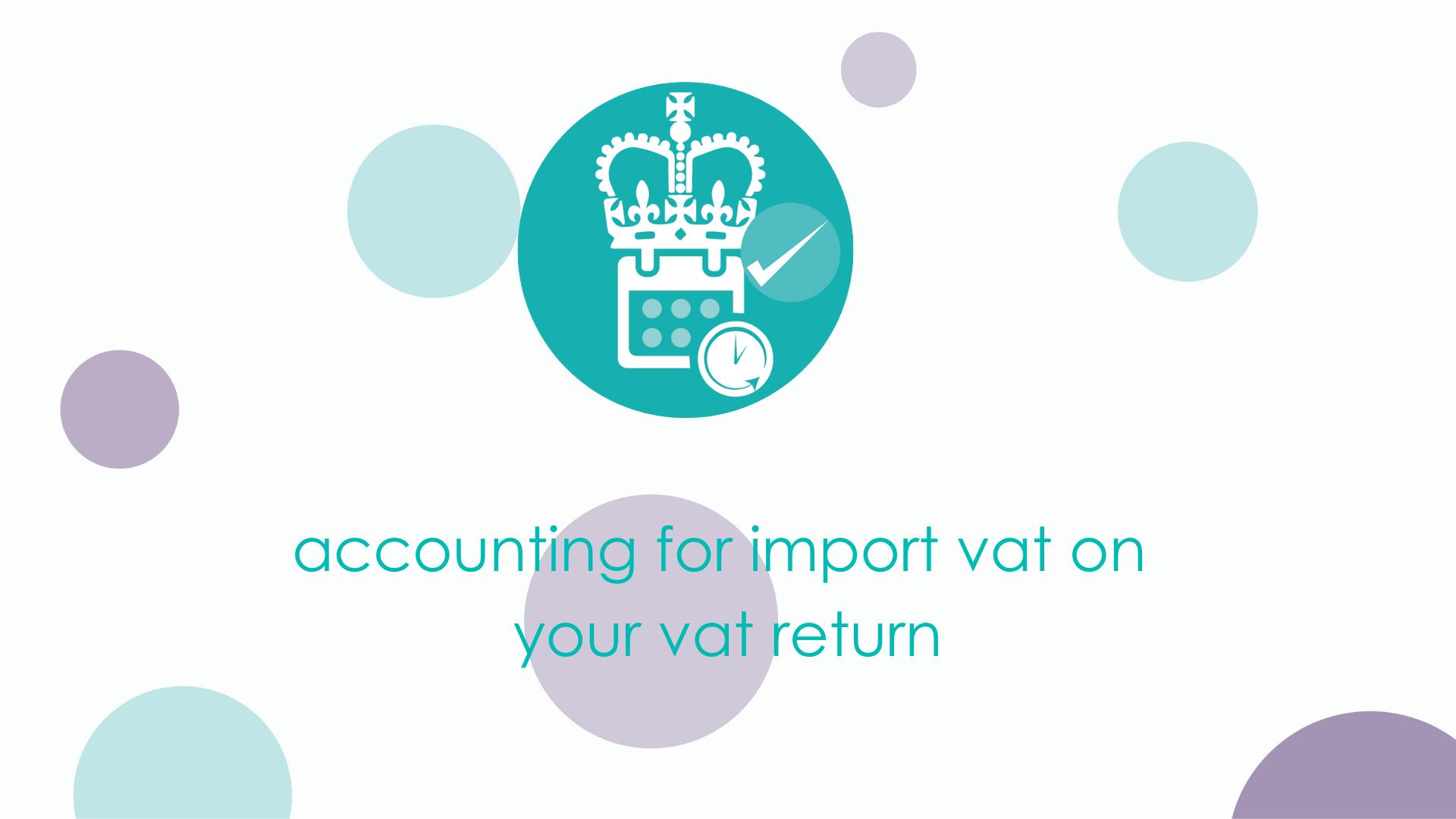 accounting for import vat on your vat return