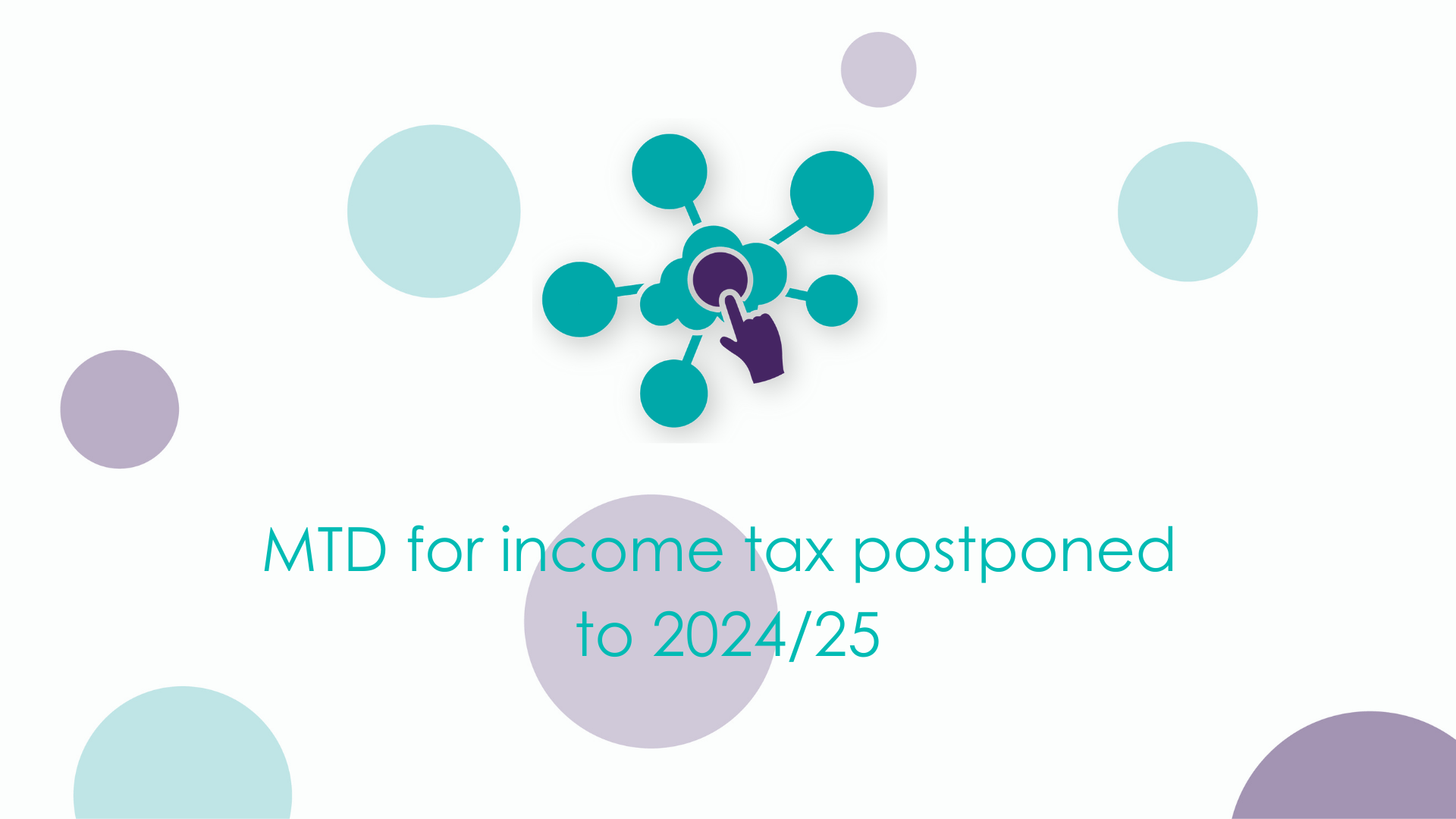MTD for income tax postponed to 2024/25